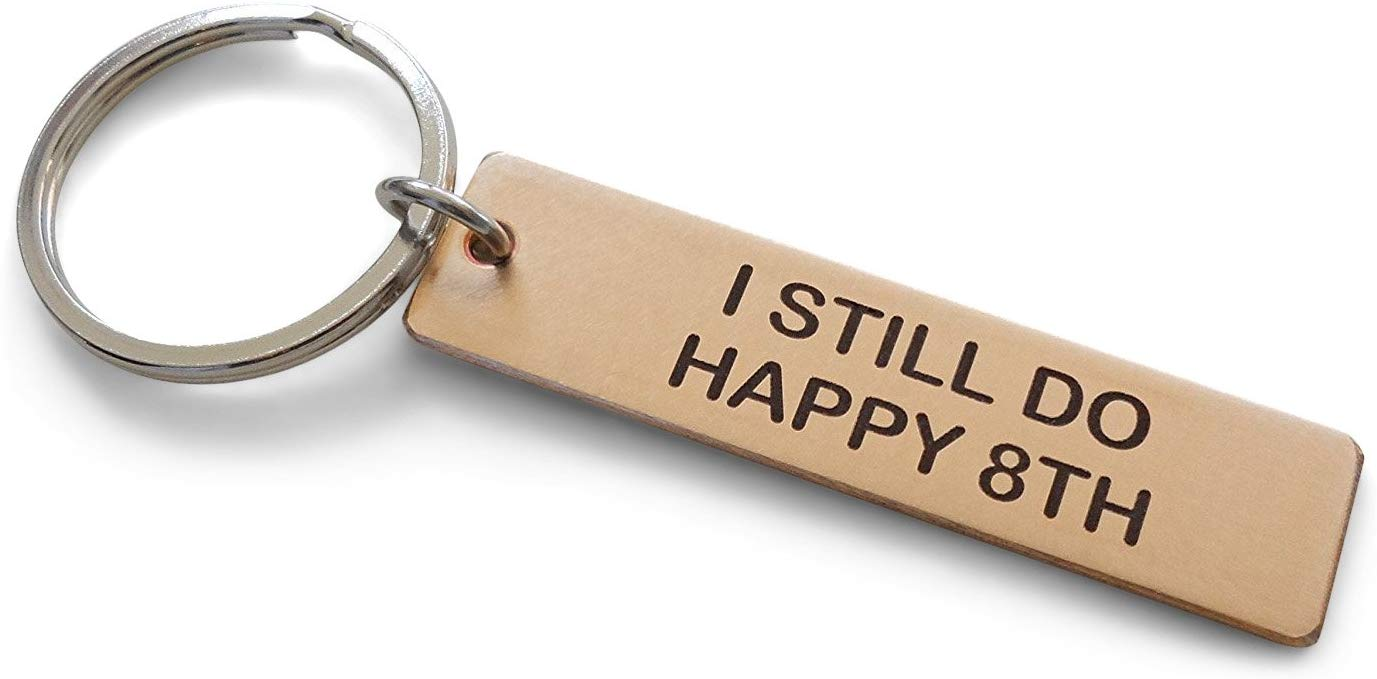 "Bronze Tag Keychain Engraved with ""I Still Do, Happy 8th""; Handmade 8 Year Anniversary Couples Keychain"