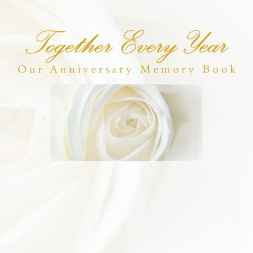Together Every Year Our Anniversary Memory Book: 1st Wedding Anniversary Gifts