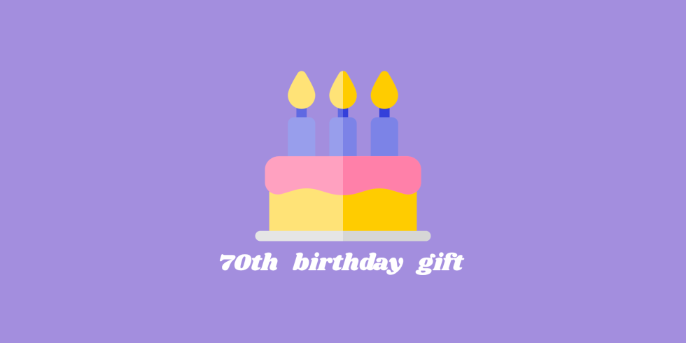 70th birthday gift ideas