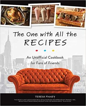 An Unofficial Cookbook for Fans of Friends