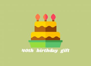 40th birthday gift ideas